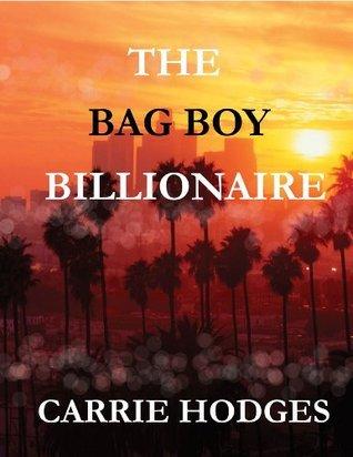 The Bag Boy Billionaire Carrie Hodges
