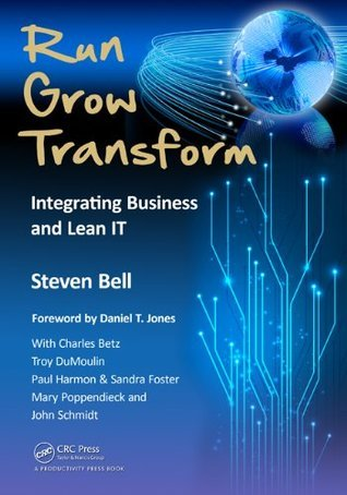 Run Grow Transform: Integrating Business and Lean IT  by  Steven Bell