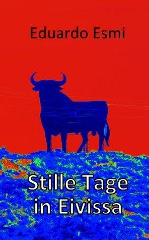 Stille Tage in Eivissa (Berlin-Trilogie) Eduardo Esmi