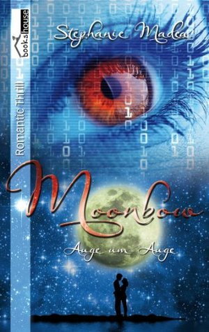 Auge um Auge - Moonbow #1  by  Stephanie Madea