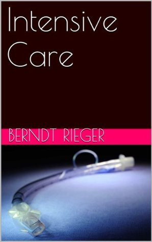 Intensive Care  by  Berndt Rieger
