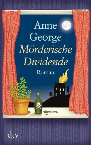 Mörderische Dividende: Roman  by  Anne George