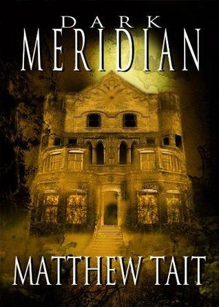 Dark Meridian  by  Matthew Tait