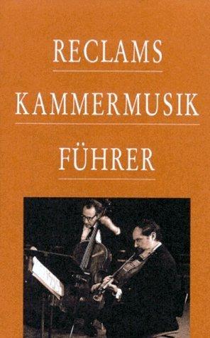 Reclams Kammermusikführer.  by  Arnold Werner-Jensen