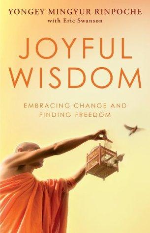 Joyful Wisdom  by  Yongey Mingyur