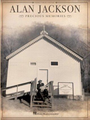 Alan Jackson - Precious Memories Songbook  by  Alan Jackson