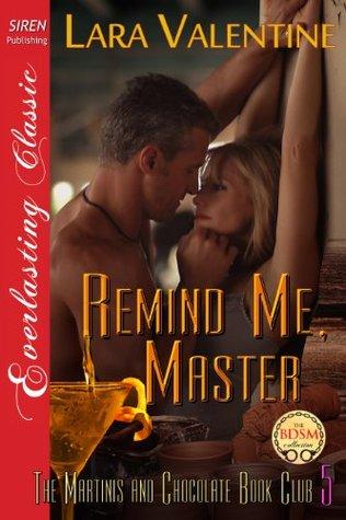 Remind Me, Master [The Martinis and Chocolate Book Club 5] Lara Valentine