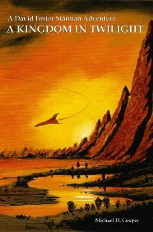 A Kingdom In Twilight (Starman Series) Mike Dodd
