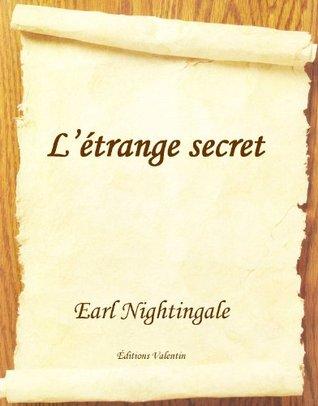 Létrange secret (Traduit)  by  Earl Nightingale