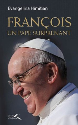 François, un pape surprenant Evangelina Himitian