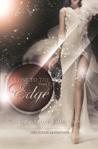 Close To The Edge - Tome 2 Kyrian Malone