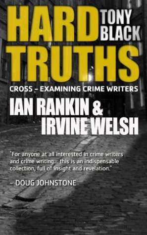 Hard Truths: Cross-Examining Crime Writers Tony Black