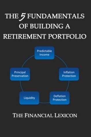 The 5 Fundamentals of Building a Retirement Portfolio  by  The Financial Lexicon
