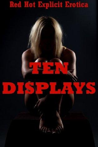 Ten Displays: Ten Sex In Public Erotica Stories Sarah Blitz