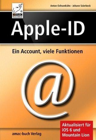 Apple-ID - ein Account, viele Funktionen Anton Ochsenkühn
