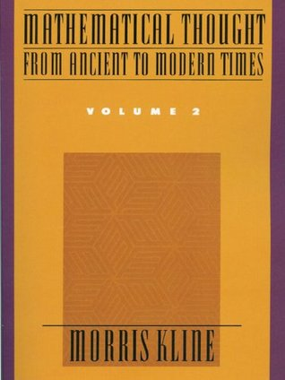 Mathematical Thought From Ancient to Modern Times, Volume 2  by  Morris Kline