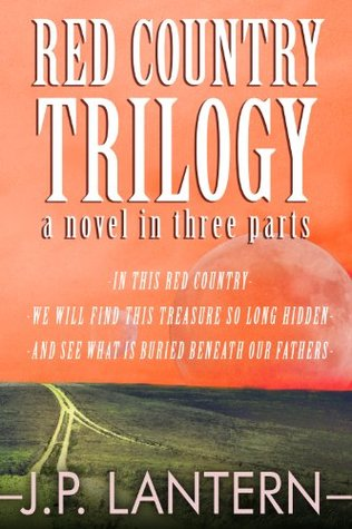 The Red Country Trilogy J.P. Lantern