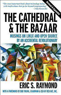 The Cathedral & the Bazaar: Musings on Linux and Open Source an Accidental Revolutionary by Eric S. Raymond