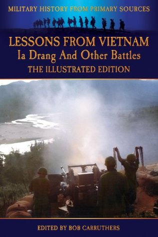 Lessons from Vietnam - Ia Drang and Other Battles - The Illustrated Edition Allan W. Sandstrum