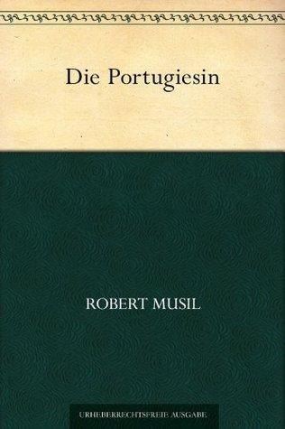 Die Portugiesin  by  Robert Musil