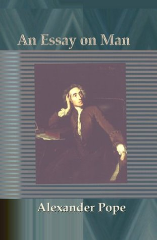An Essay On Man Alexander Pope
