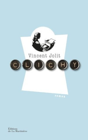 Clichy (dLM Textes Littérature) Vincent Jolit