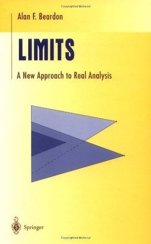 Limits: A New Approach to Real Analysis Alan F. Beardon