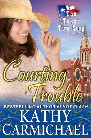 Courting Trouble (The Texas Two-Step, #3)  by  Kathy Carmichael
