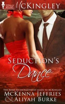 Seduction's Dance (McKingley  #6)  by  McKenna Jeffries