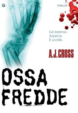 Ossa fredde A.J. Cross