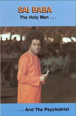 SAI BABA: The Holy Man...And The Psychiatrist  by  Samuel H. Sandweiss