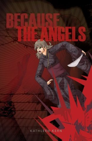 Because the Angels  by  Kathleen Kern