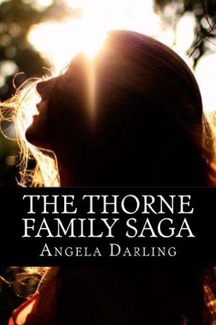 The Thorne Family Saga  by  Angela Darling