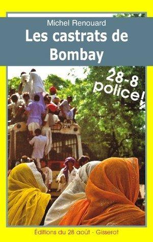 Les Castrats de Bombay - Les enquêtes du commissaire Gabacho (2) (French Edition) Michel Renouard