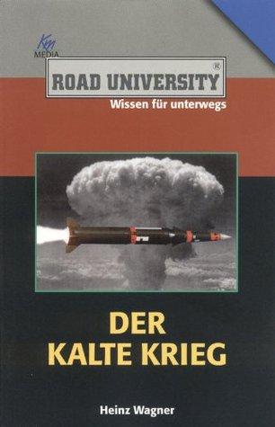 Der Kalte Krieg  by  Heinz Wagner