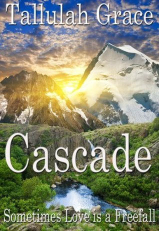 Cascade  by  Tallulah Grace