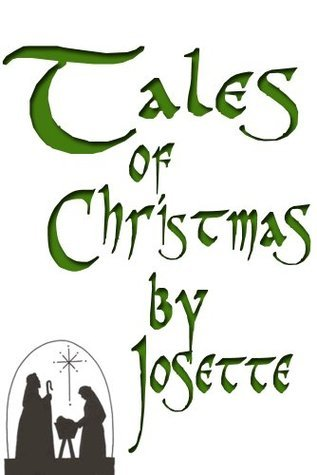 Tales of Christmas  by  Josette (Contes de Noel par Josette - Translated) by Josephine Dandurand