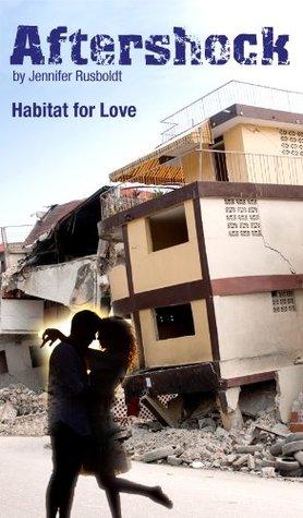 Aftershock - Habitat for Love  by  Rusboldt (Gustafson), Jennifer