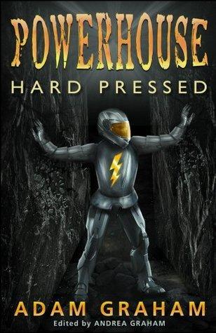 Powerhouse: Hard Pressed Adam Graham