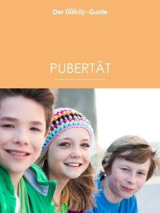 ELTERN familyGuide Pubertät - mit Humor und gutem Rat durch einen chaotischen Lebensabschnitt Susanne Betz