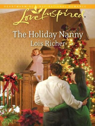 The Holiday Nanny Lois Richer