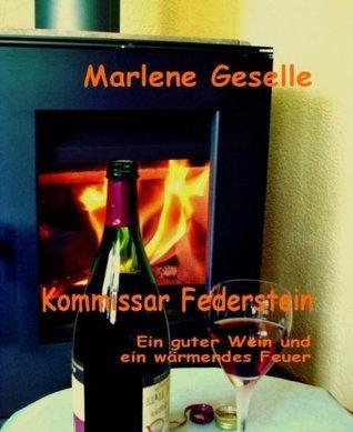 Ein guter Wein und ein wärmendes Feuer  by  Marlene Geselle