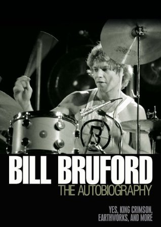 BILL BRUFORD THE AUTOBIOGRAPHY  by  Bill Bruford