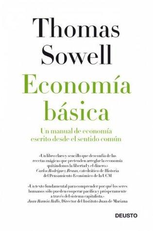 Economía básica: Un manual de economía escrito desde el sentido común  by  Thomas Sowell