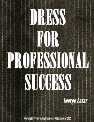 Dress for Professional Success George Lazăr