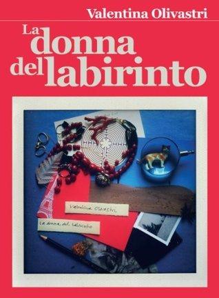 La Donna del Labirinto  by  Valentina Olivastri