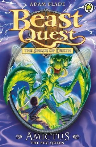 Amictus: The Bug Queen (Beast Quest: The Shade of Death, #30)  by  Adam Blade