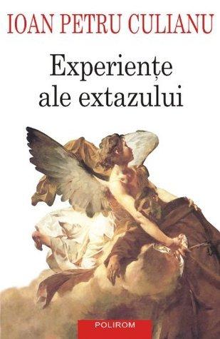 Experiente ale extazului  by  Ioan Petru Culianu