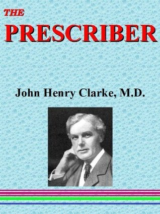 THE PRESCRIBER: Homeopathy  by  John Henry Clarke