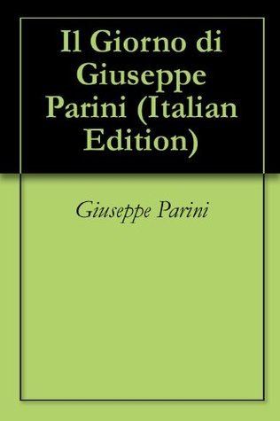 Il Giorno di Giuseppe Parini  by  Giuseppe Parini